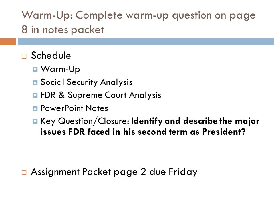 Warm-Up: Complete warm-up question on page 8 in notes packet