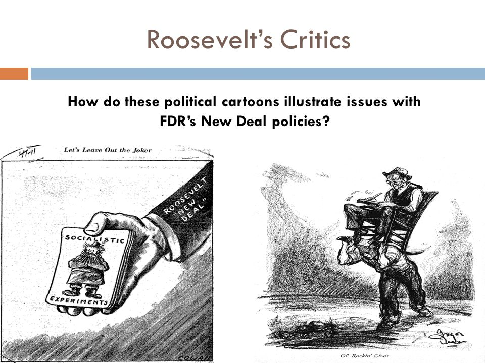 Roosevelt's Critics How do these political cartoons illustrate issues with FDR's New Deal policies