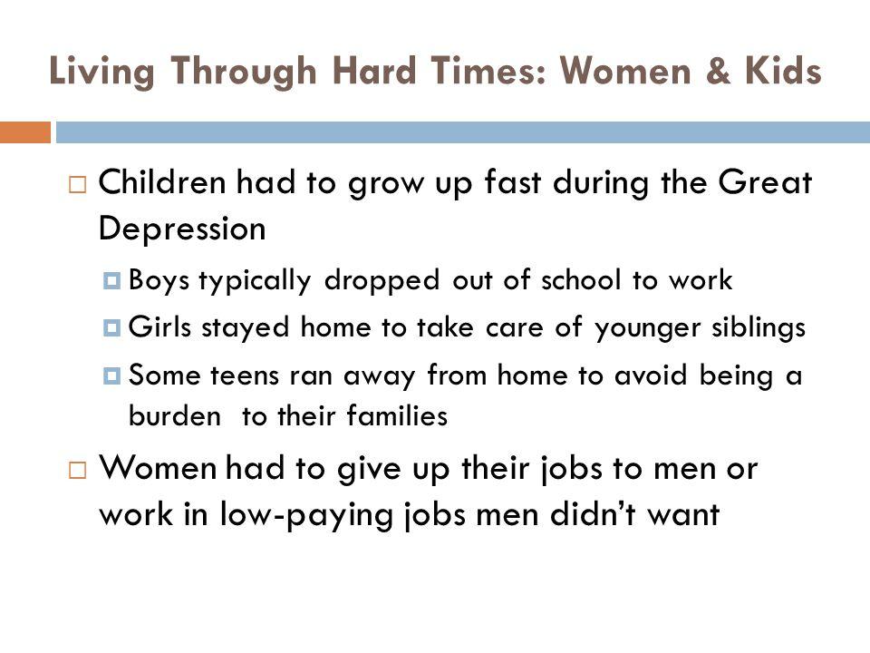 Living Through Hard Times: Women & Kids