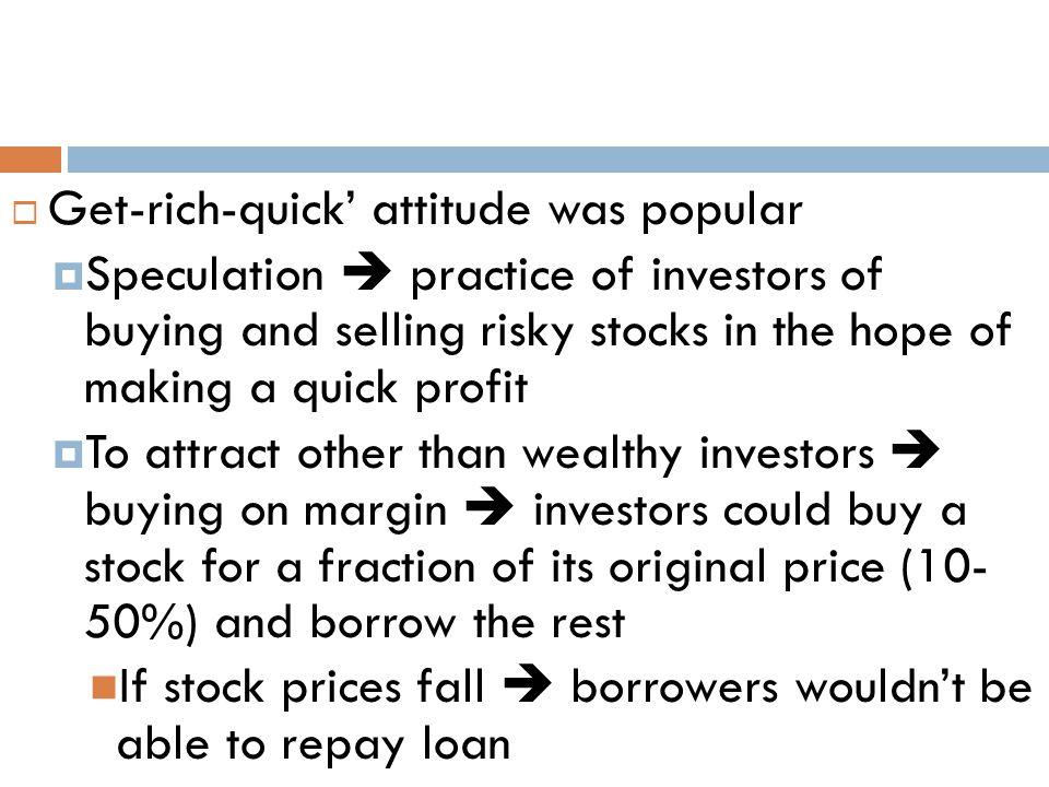 Get-rich-quick' attitude was popular
