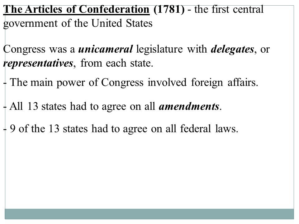 The Articles of Confederation (1781) - the first central government of the United States