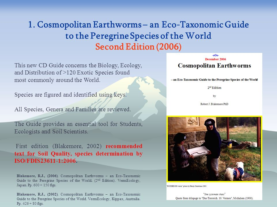 1. Cosmopolitan Earthworms – an Eco-Taxonomic Guide to the Peregrine Species of the World Second Edition (2006)