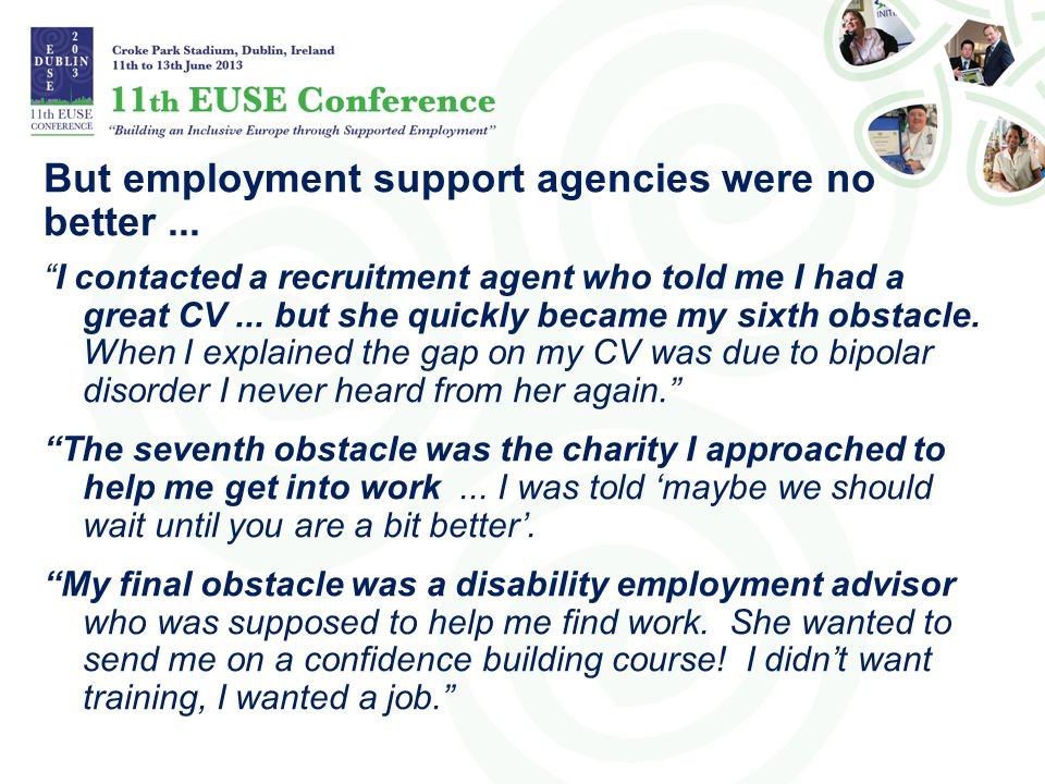 But employment support agencies were no better ...
