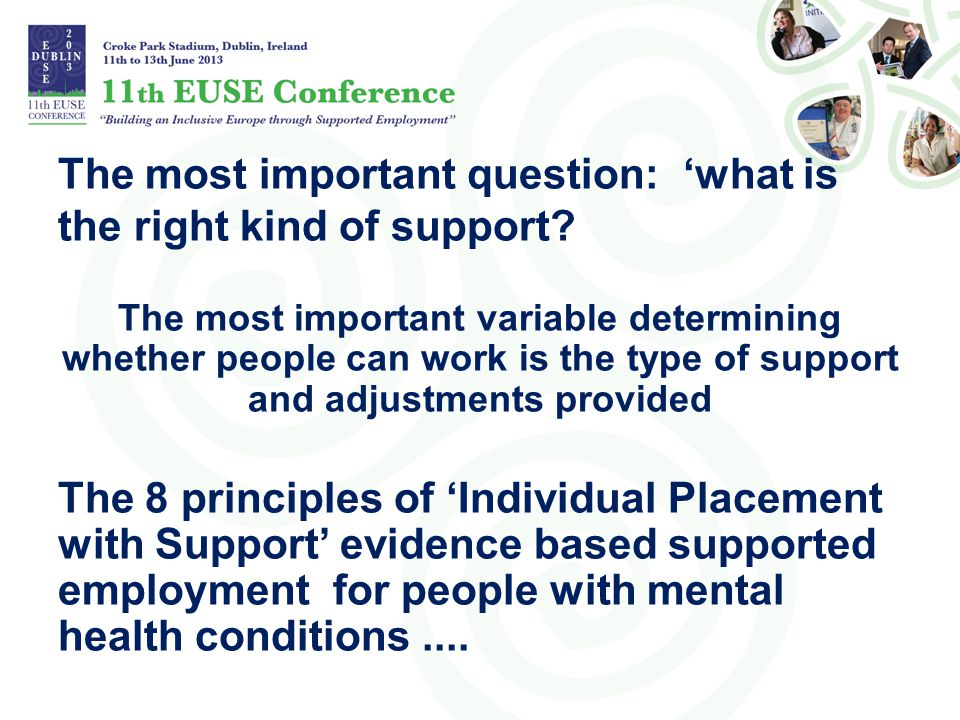 The most important question: 'what is the right kind of support