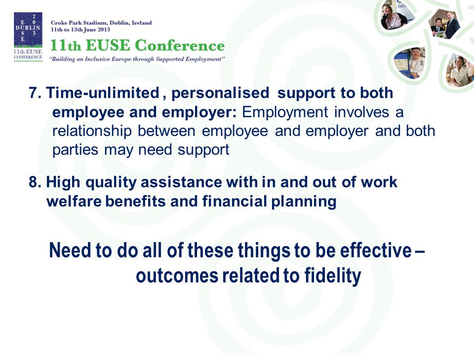 7. Time-unlimited , personalised support to both employee and employer: Employment involves a relationship between employee and employer and both parties may need support
