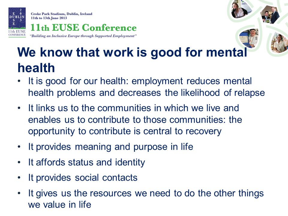 We know that work is good for mental health