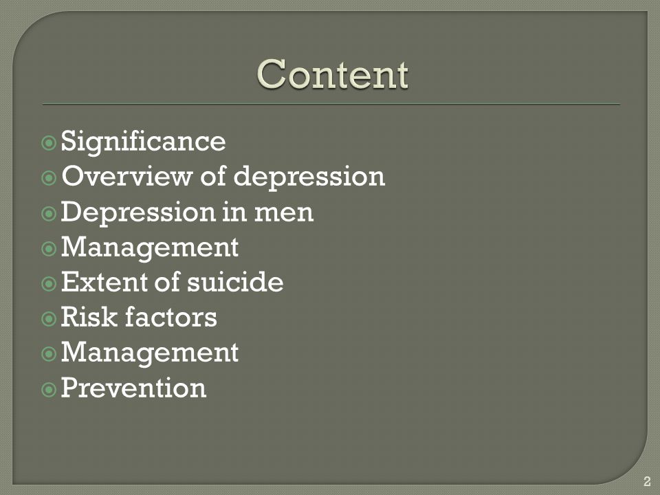 Content Significance Overview of depression Depression in men