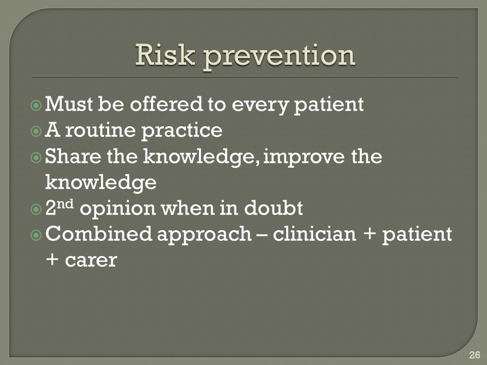 Risk prevention Must be offered to every patient A routine practice
