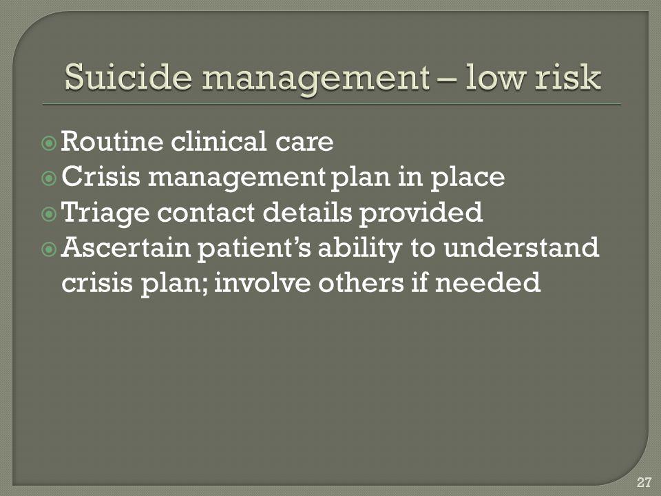 Suicide management – low risk