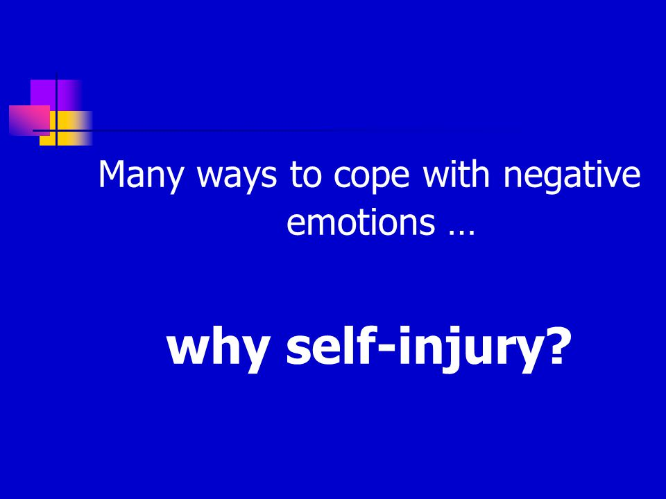 Many ways to cope with negative emotions …