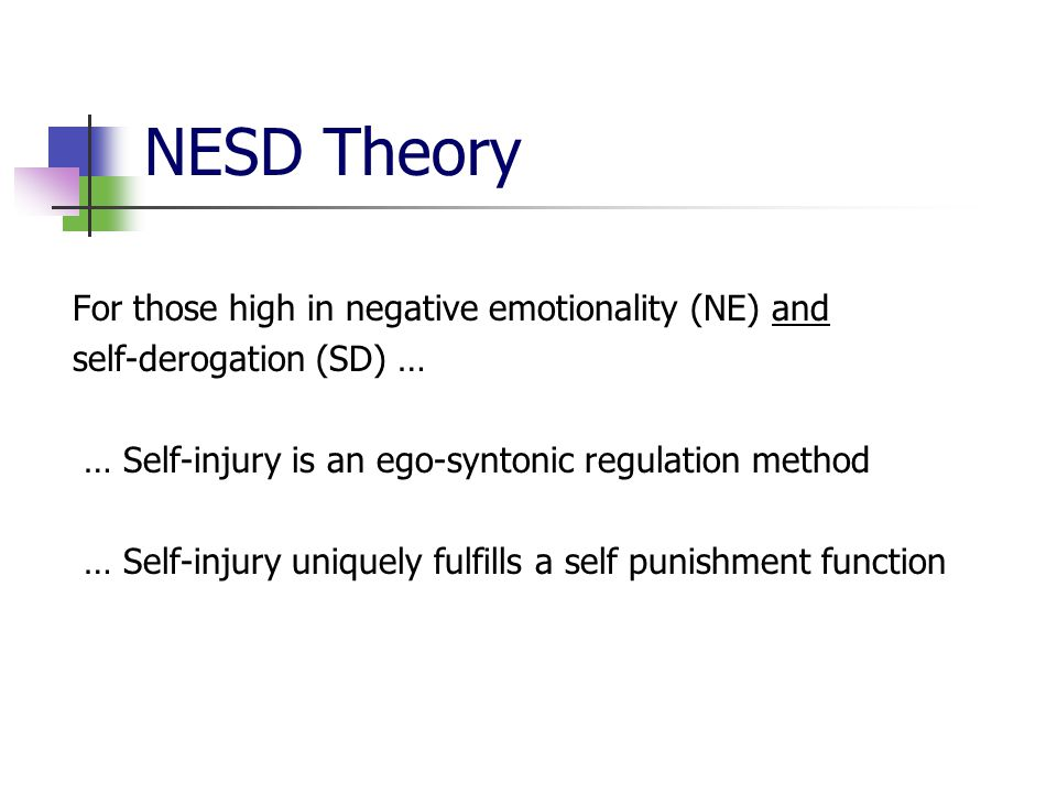 NESD Theory For those high in negative emotionality (NE) and
