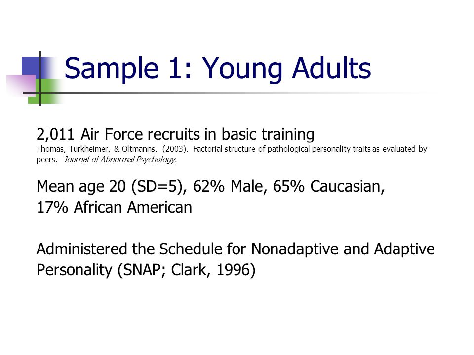 Sample 1: Young Adults 2,011 Air Force recruits in basic training