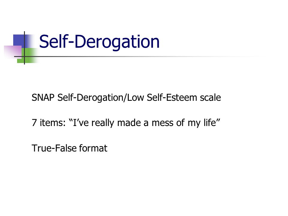 Self-Derogation SNAP Self-Derogation/Low Self-Esteem scale