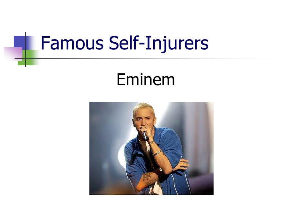 Famous Self-Injurers Eminem