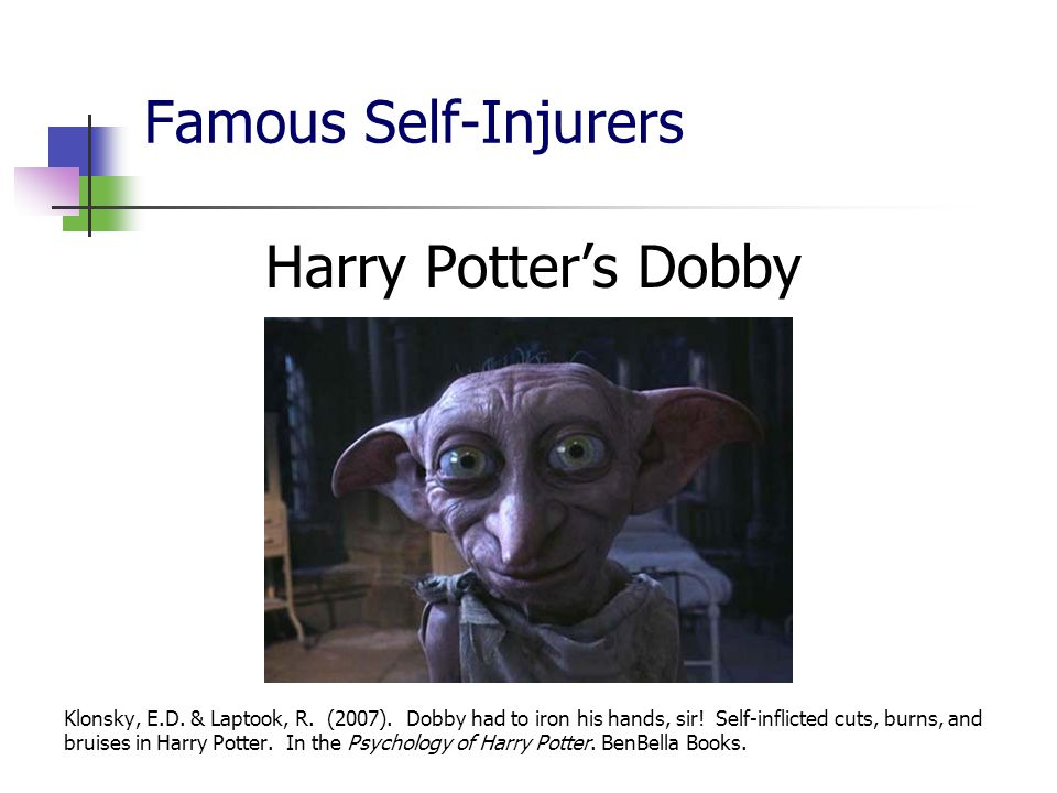 Famous Self-Injurers Harry Potter's Dobby
