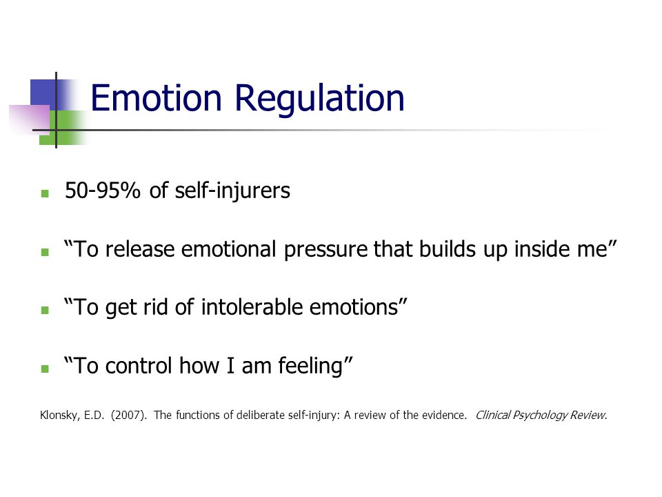 Emotion Regulation 50-95% of self-injurers