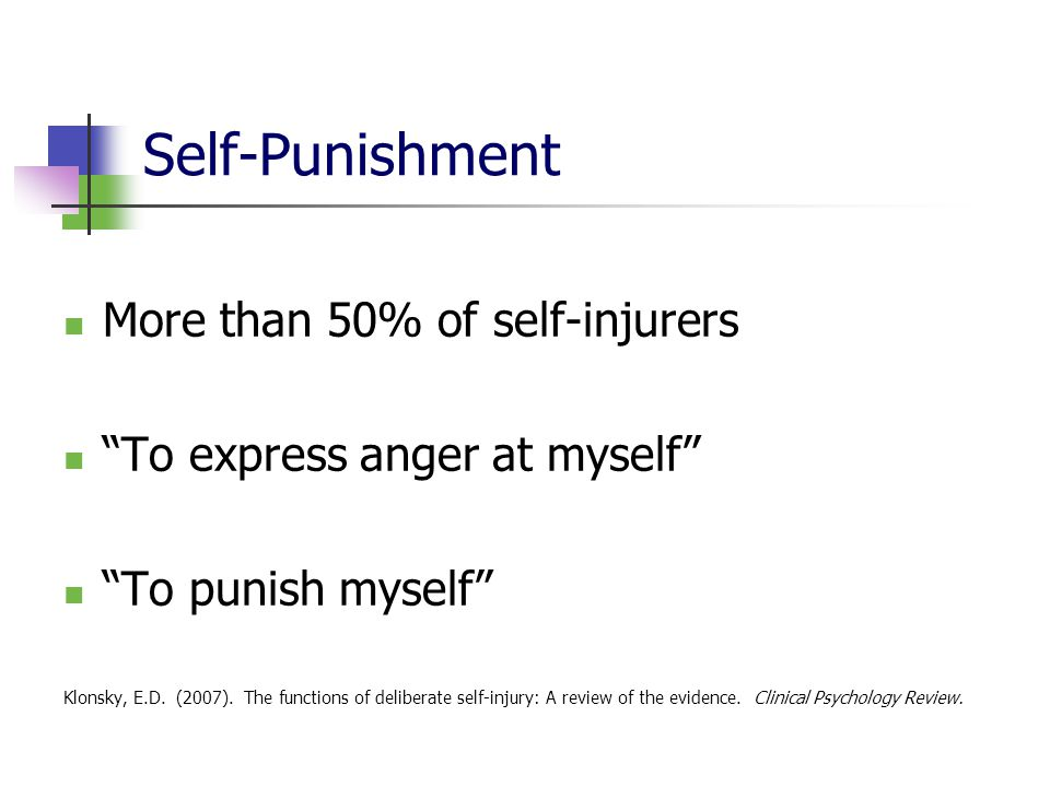 Self-Punishment More than 50% of self-injurers