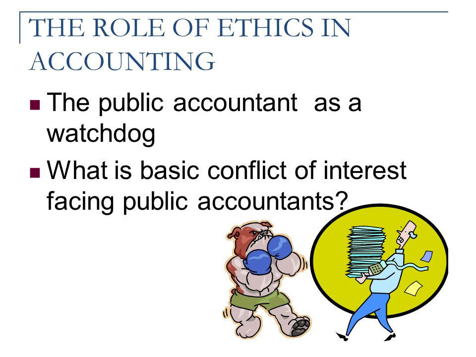 THE ROLE OF ETHICS IN ACCOUNTING