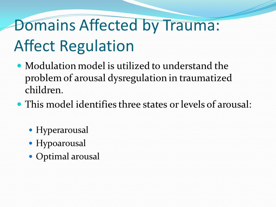 Domains Affected by Trauma: Affect Regulation