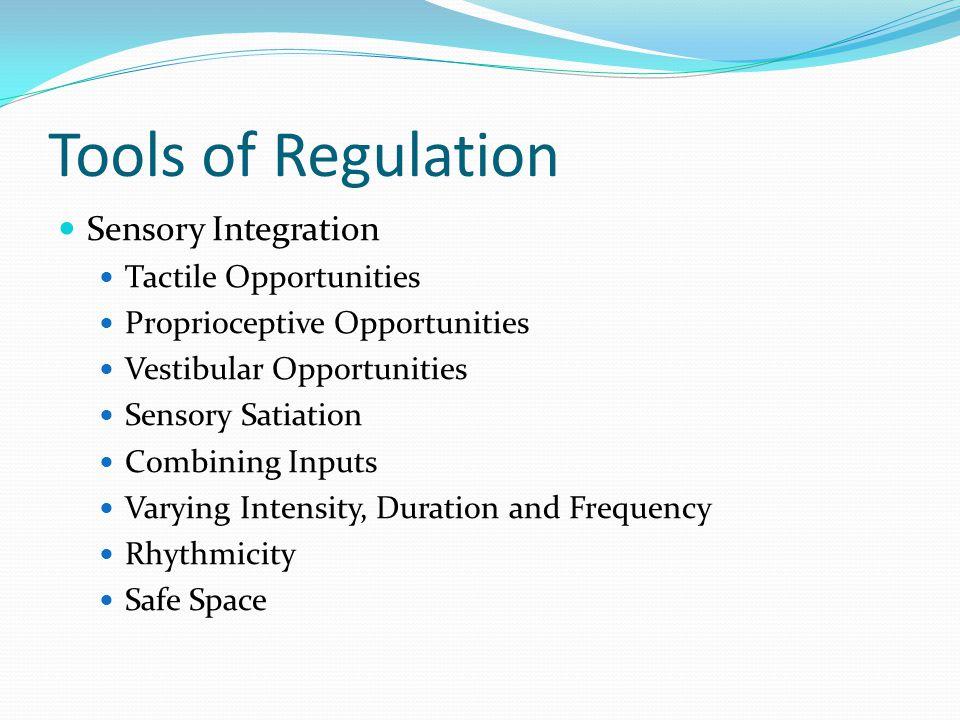 Tools of Regulation Sensory Integration Tactile Opportunities