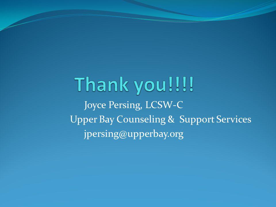 Thank you!!!! Joyce Persing, LCSW-C