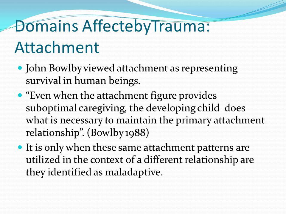 Domains AffectebyTrauma: Attachment