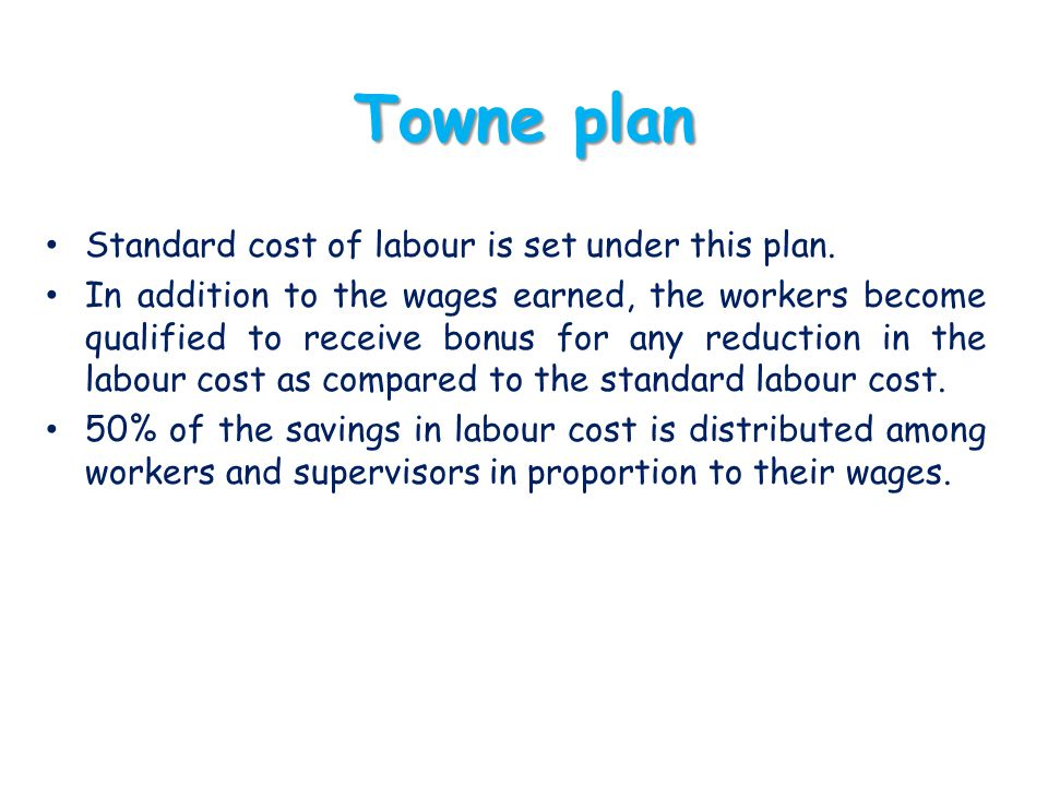 Towne plan Standard cost of labour is set under this plan.