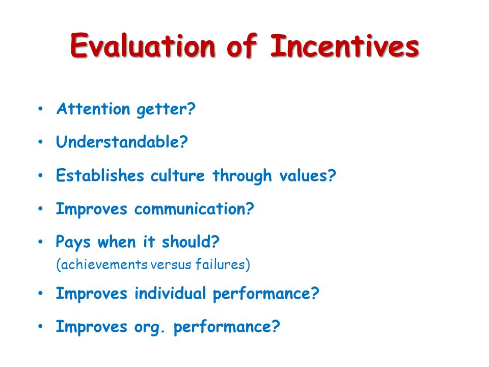 Evaluation of Incentives