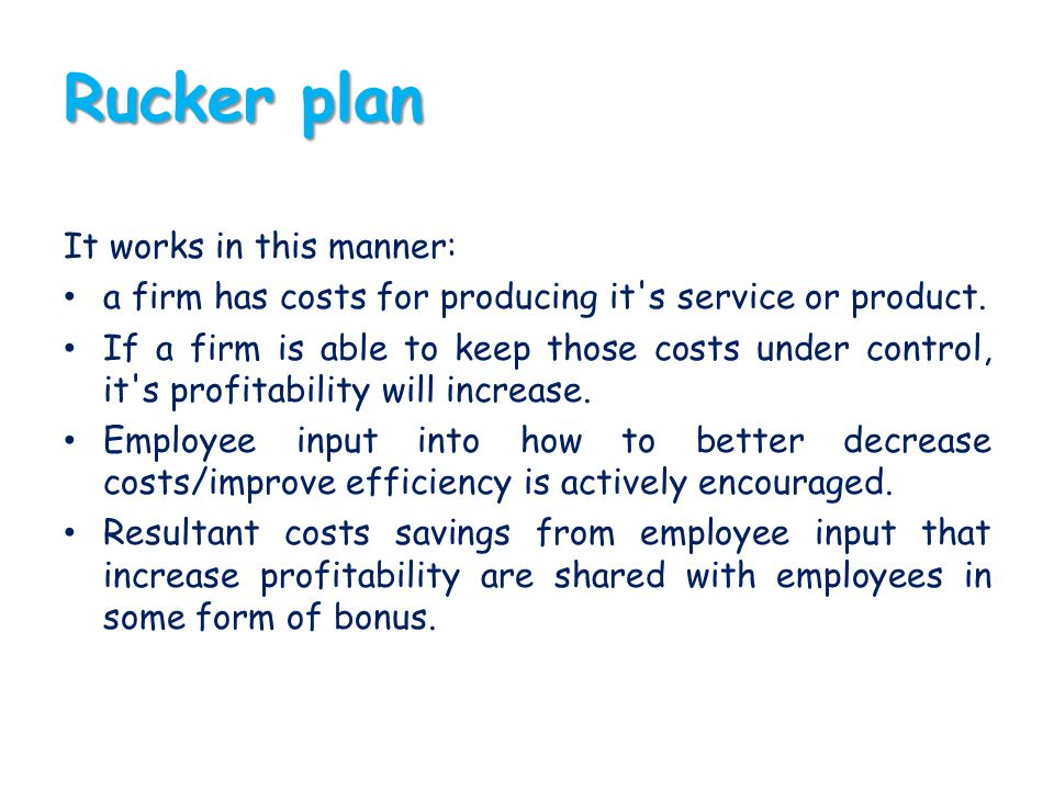 Rucker plan It works in this manner: