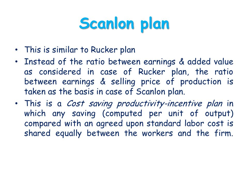 Scanlon plan This is similar to Rucker plan