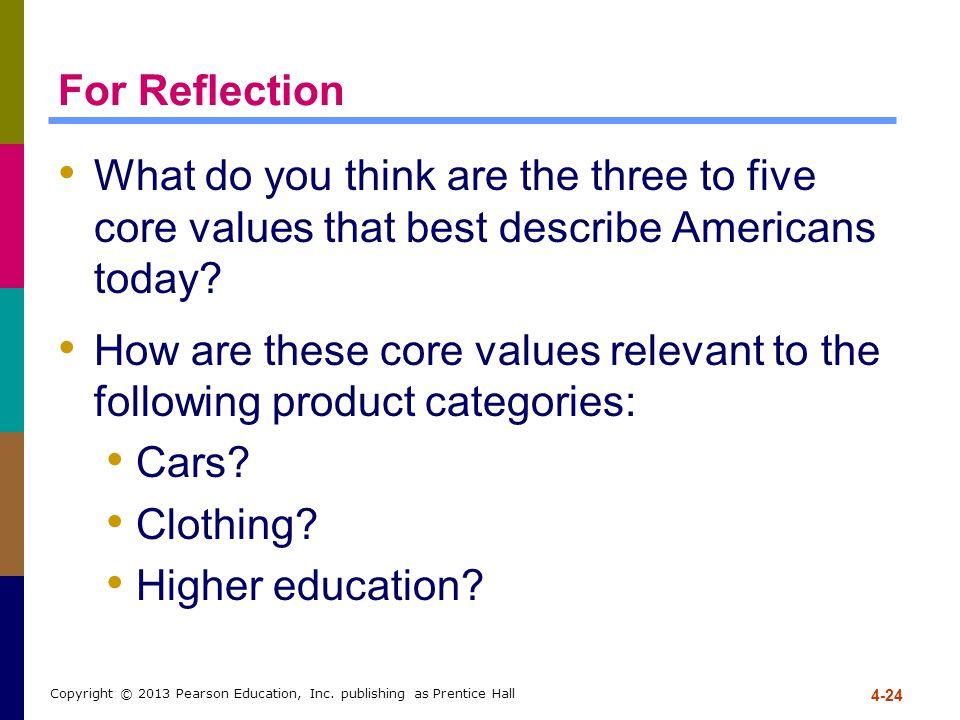 For Reflection What do you think are the three to five core values that best describe Americans today