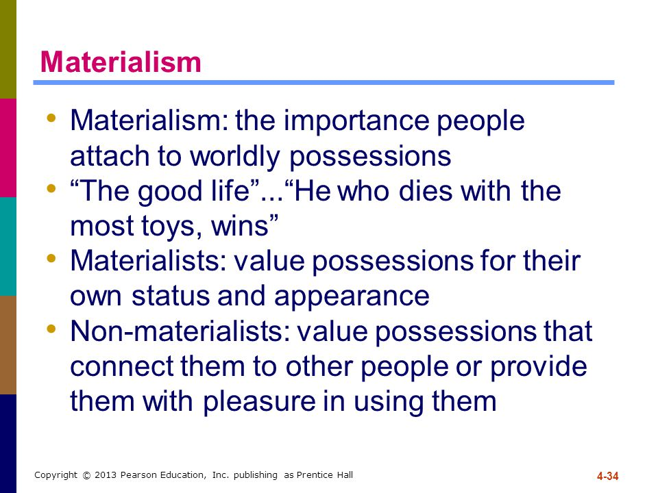 Materialism: the importance people attach to worldly possessions