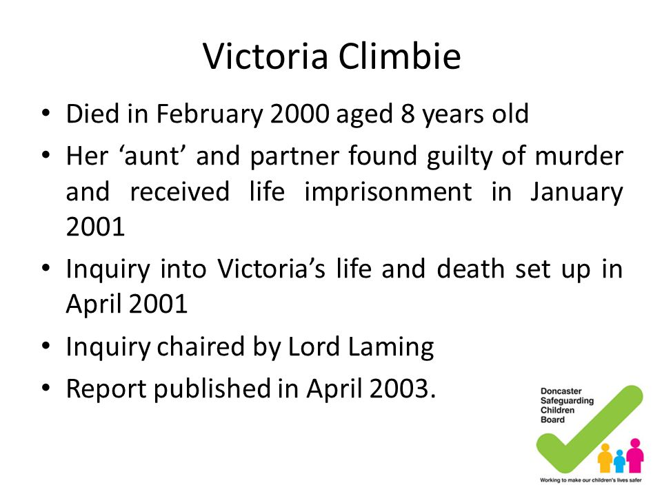 Victoria Climbie Died in February 2000 aged 8 years old