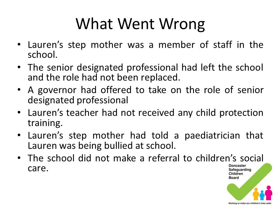 What Went Wrong Lauren's step mother was a member of staff in the school.