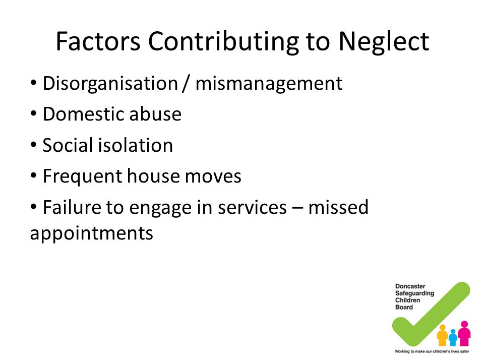 Factors Contributing to Neglect