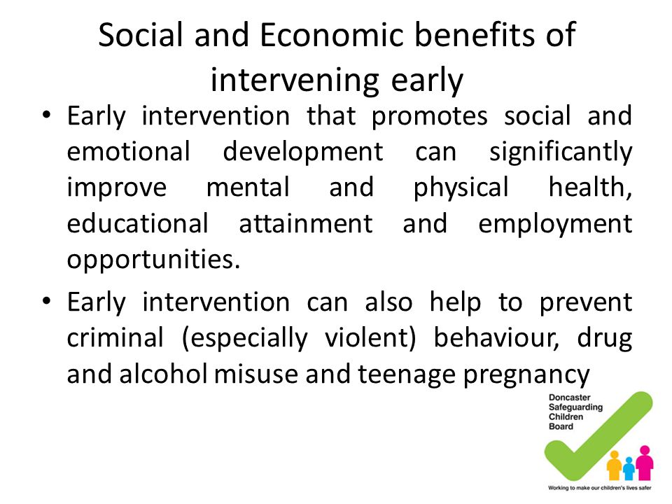 Social and Economic benefits of intervening early