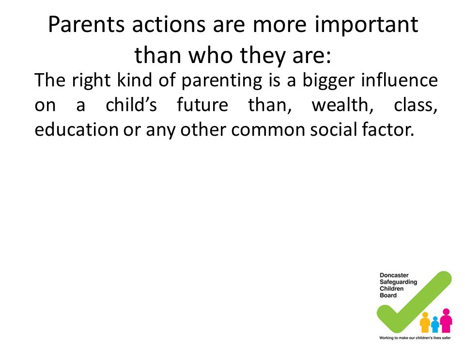 Parents actions are more important than who they are:
