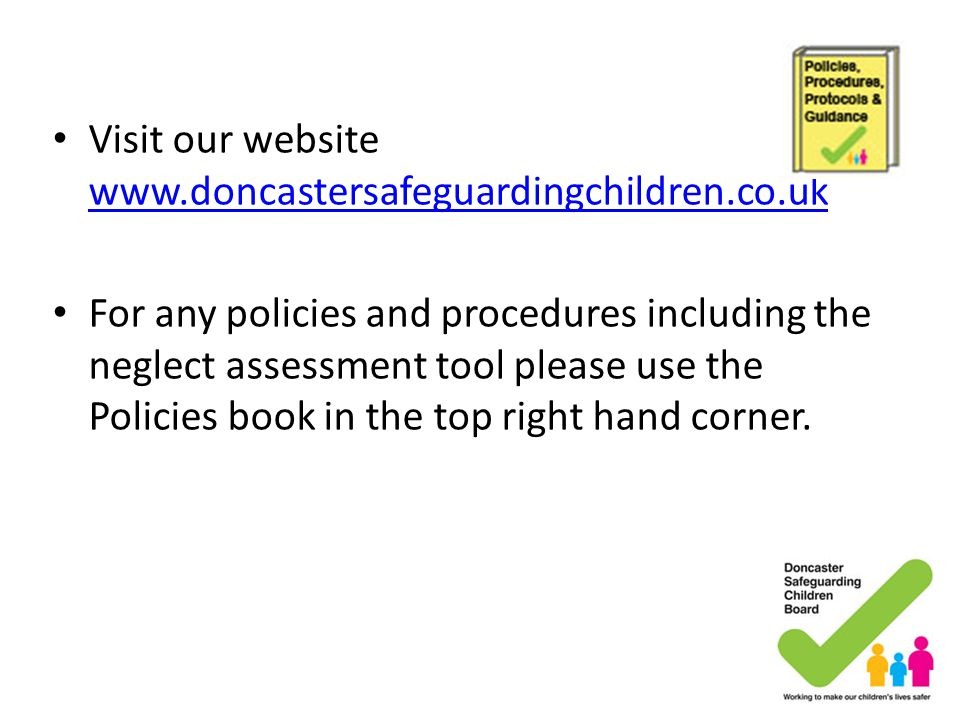 Visit our website www.doncastersafeguardingchildren.co.uk