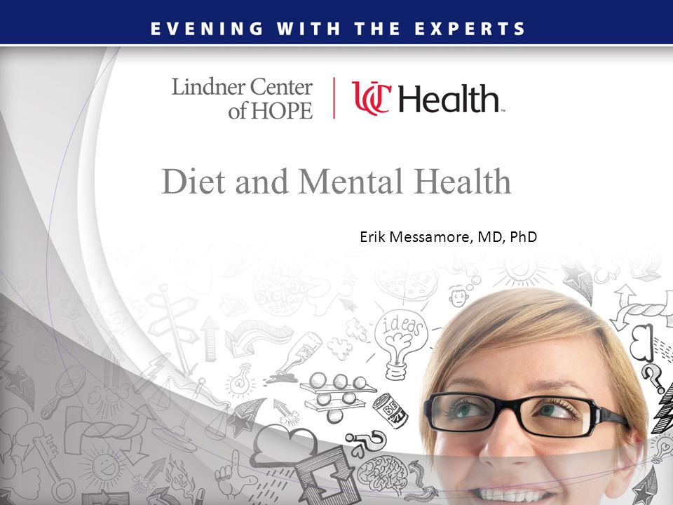 Diet and Mental Health Erik Messamore, MD, PhD
