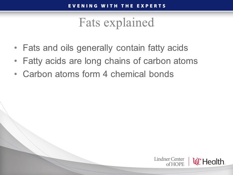 Fats explained Fats and oils generally contain fatty acids