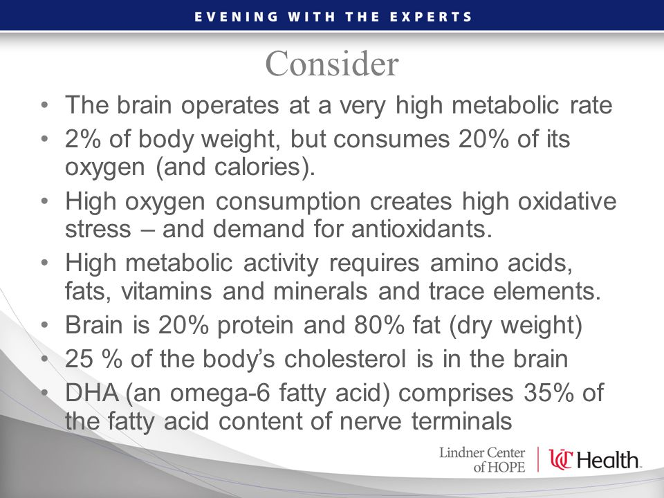 Consider The brain operates at a very high metabolic rate