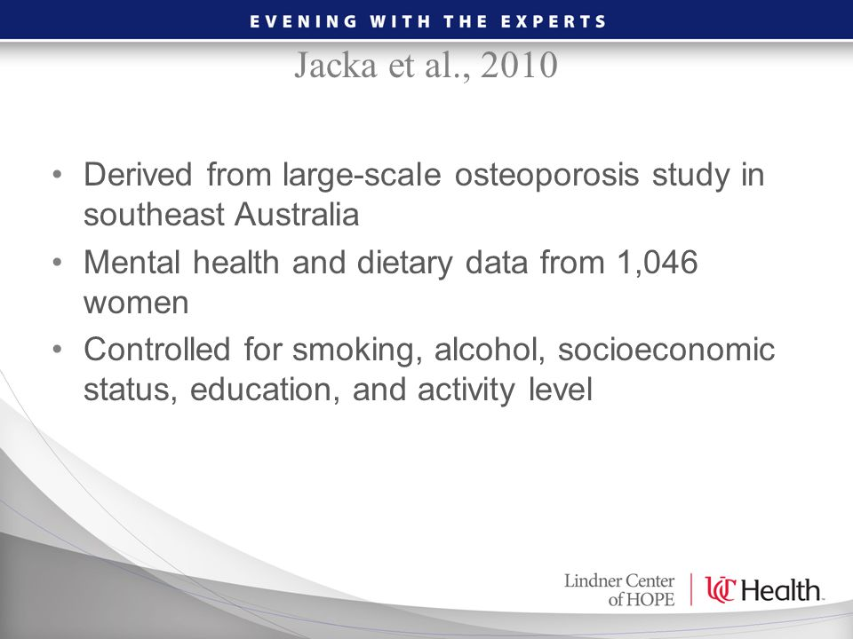 Jacka et al., 2010 Derived from large-scale osteoporosis study in southeast Australia. Mental health and dietary data from 1,046 women.