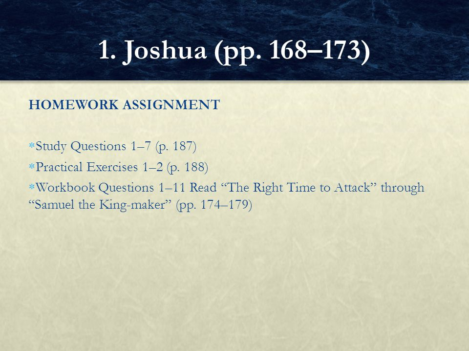 1. Joshua (pp. 168–173) HOMEWORK ASSIGNMENT