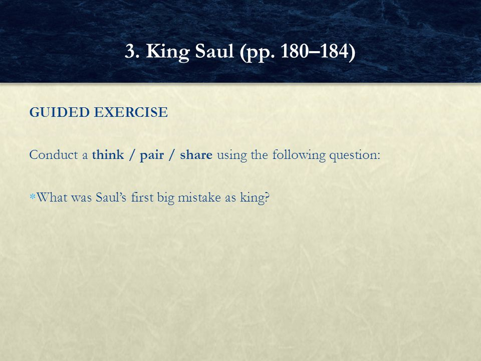 3. King Saul (pp. 180–184) GUIDED EXERCISE