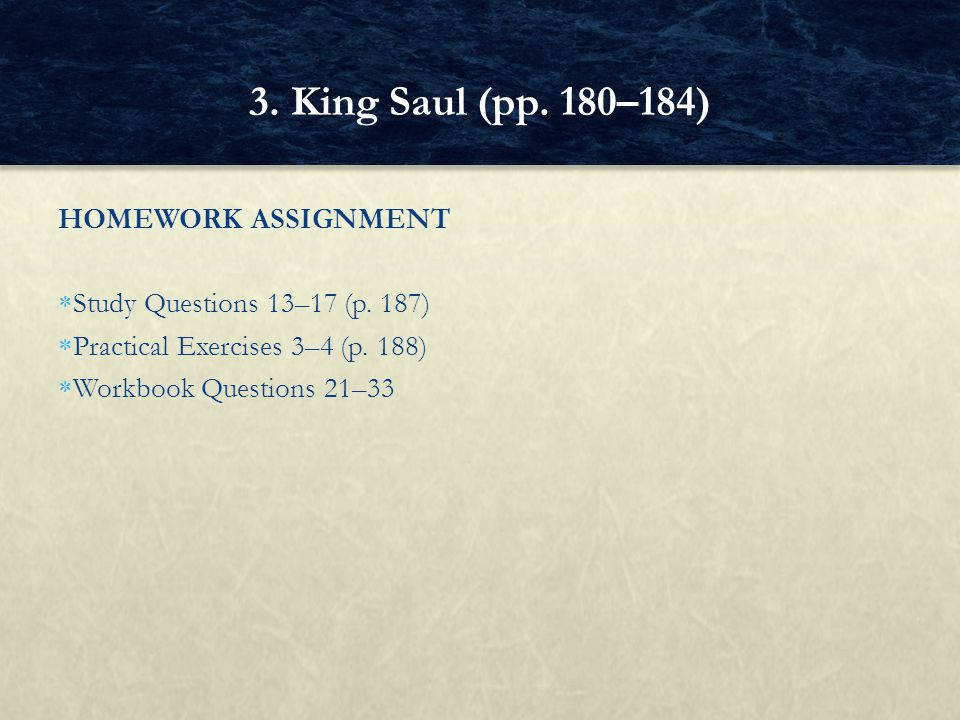 3. King Saul (pp. 180–184) HOMEWORK ASSIGNMENT