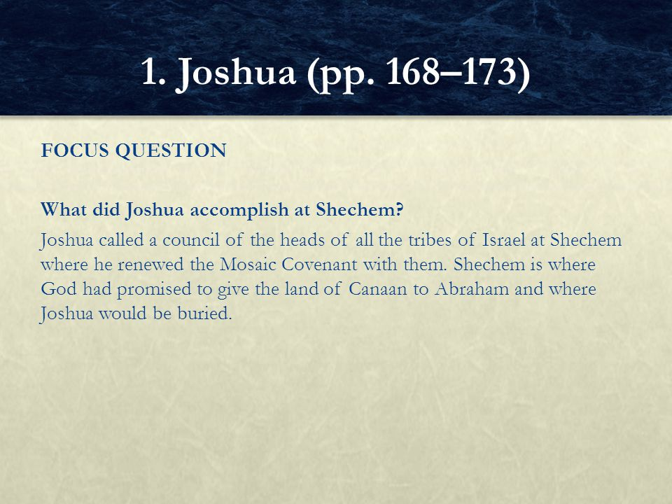 1. Joshua (pp. 168–173) FOCUS QUESTION