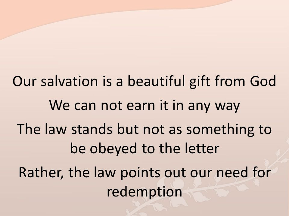 Our salvation is a beautiful gift from God