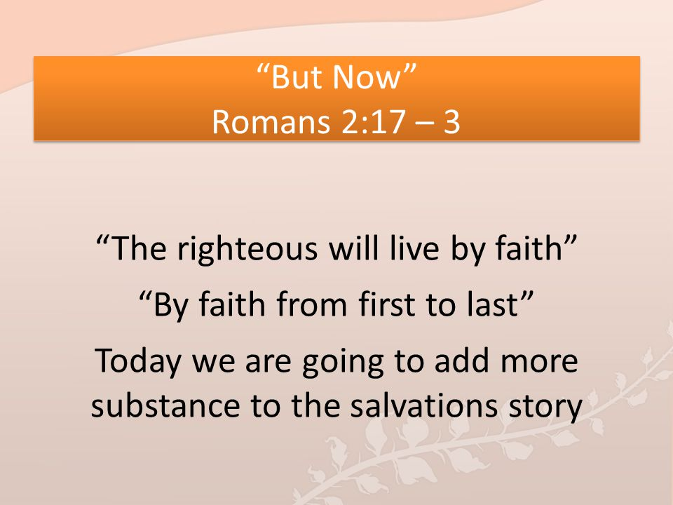 The righteous will live by faith By faith from first to last