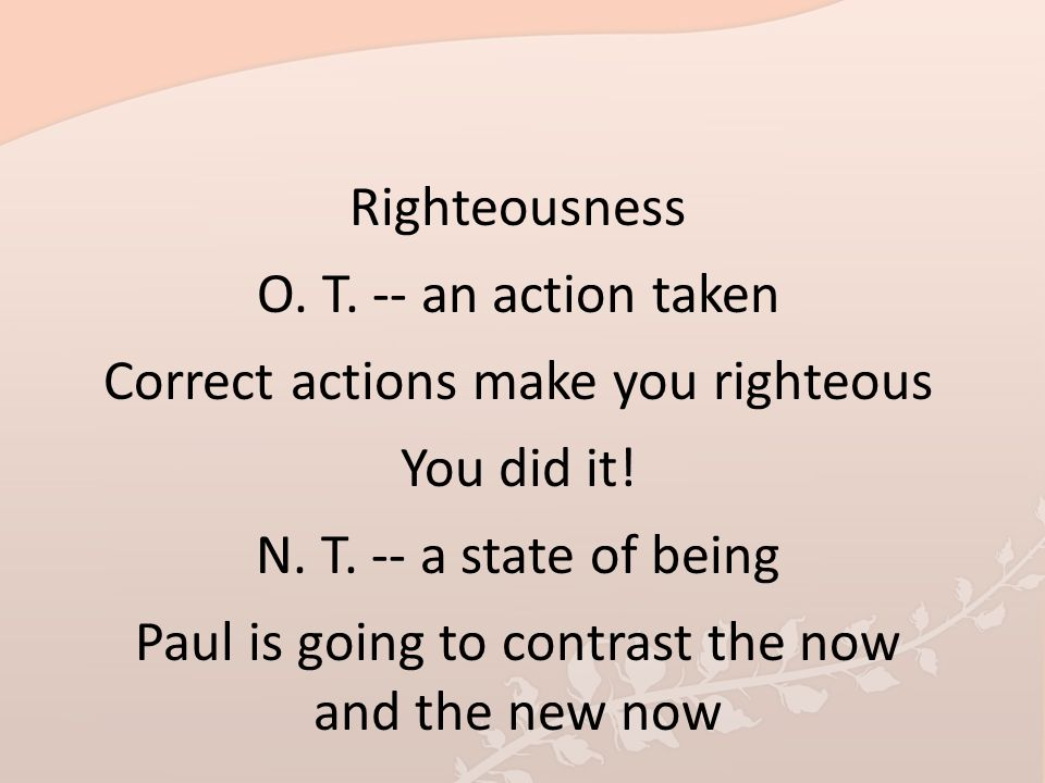 Correct actions make you righteous You did it!