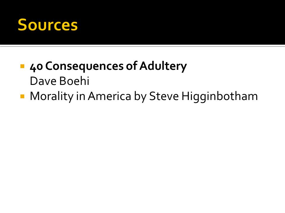 Sources 40 Consequences of Adultery Dave Boehi
